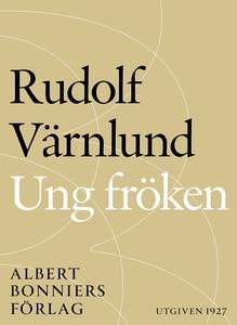 Ung fröken (e-bok) av Rudolf Värnlund