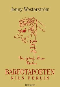 Barfotapoeten : Nils Ferlin (e-bok) av Jenny We