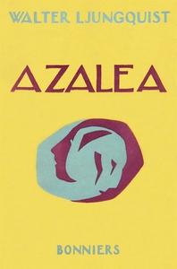Azalea (e-bok) av Walter Ljungquist