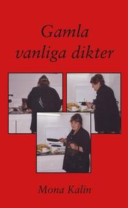 Gamla vanliga dikter (e-bok) av Mona Kalin
