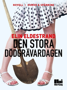 Den stora dödgrävardagen (e-bok) av Elin Eldest