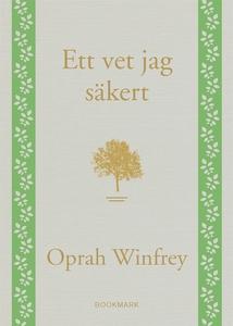 Ett vet jag säkert (e-bok) av Oprah Winfrey