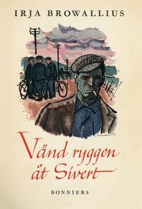 Vänd ryggen åt Sivert (e-bok) av Irja Browalliu