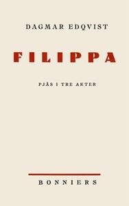 Filippa : Pjäs i tre akter (e-bok) av Dagmar ,