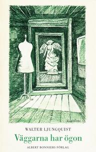 Väggarna har ögon (e-bok) av Walter Ljungquist