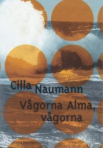 Vågorna Alma, vågorna (e-bok) av Cilla Naumann