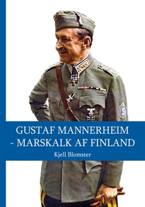 Gustaf Mannerheim - Marskalk af Finland (e-bok)