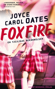 Foxfire : En tjejligas bekännelser (e-bok) av J