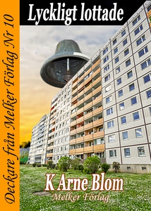 Lyckligt lottade (e-bok) av K Arne Blom