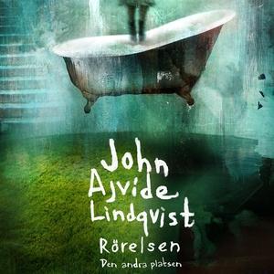 Rörelsen (ljudbok) av John Ajvide Lindqvist