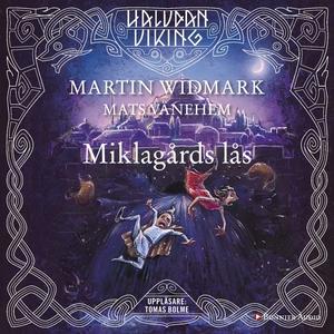 Miklagårds lås (ljudbok) av Martin Widmark