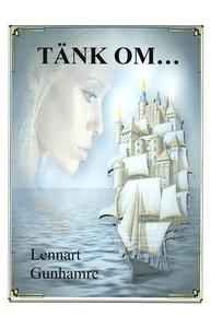 Tänk om... (e-bok) av Lennart Gunhamre