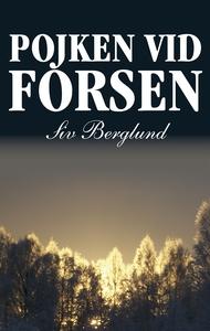 Pojken vid forsen (e-bok) av Siv Berglund