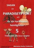 Sagan om Paradisets Port 5 Trädet som ville leva i evighet