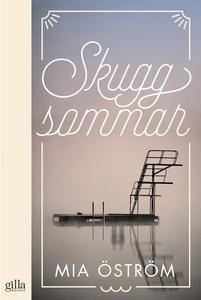 Skuggsommar (e-bok) av Mia Öström