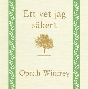 Ett vet jag säkert (ljudbok) av Oprah Winfrey