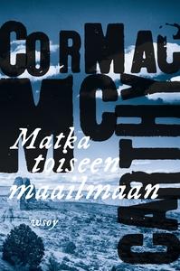 Matka toiseen maailmaan (e-bok) av Cormac McCar