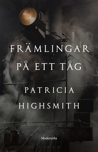Främlingar på ett tåg (e-bok) av Patricia Highs