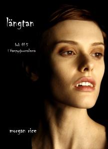 Längtan (Bok #5 i Vampyrjournalerna) (e-bok) av