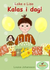 Kalas i dag! : Loke o Lisa (e-bok) av Louice Jo