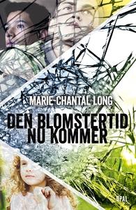 Den blomstertid nu kommer (e-bok) av Marie-Chan