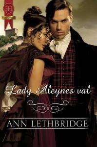 Lady Aleynes val (e-bok) av Ann Lethbridge