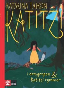 Katitzi i ormgropen & Katitzi rymmer (e-bok) av