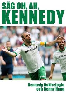 Säg oh, ah, Kennedy (e-bok) av Benny Haag, Kenn