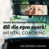 Skapa bestående förändringar - Bli din egen coach! Mental coachingskiva