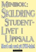 Minibok: Skildring av studentlivet i Uppsala på 1700-talet