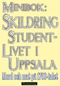 Minibok: Skildring av studentlivet i Uppsala på