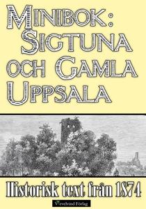 Minibok: Skildring av Sigtuna och Gamla Uppsala