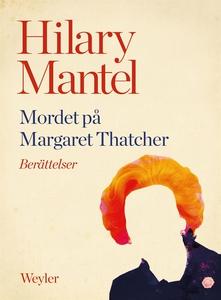 Mordet på Margaret Thatcher (e-bok) av Hilary M