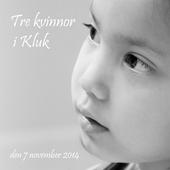 Tre kvinnor i Kluk: den 7 november 2014