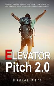 Elevator Pitch 2.0: Ditt första steg mot framgå
