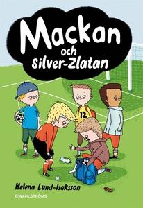 Mackan 4 - Mackan och silver-Zlatan (e-bok) av