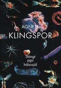 Stängt pga hälsosjäl (e-bok) av Agneta Klingspo