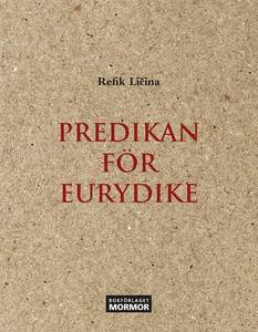Predikan för Eurydike (e-bok) av Refik Licina