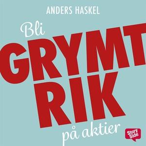 Bli grymt rik på aktier (ljudbok) av Anders Has