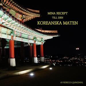 Mina Recept till den Koreanska maten (e-bok) av