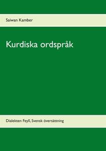 Kurdiska ordspråk: Dialekten Feylî, Svensk över
