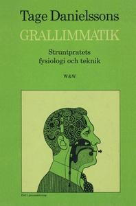 Grallimmatik : Struntpratets fysiologi och tekn