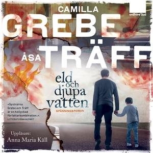 Eld och djupa vatten (ljudbok) av Camilla Grebe