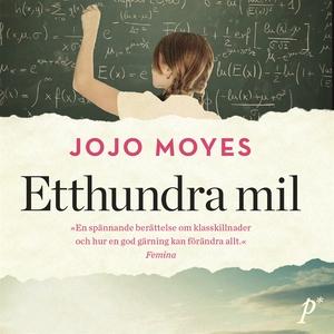Etthundra mil (ljudbok) av Jojo Moyes