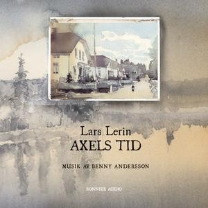Axels tid (ljudbok) av Lars Lerin