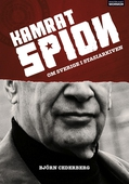 Kamrat, spion - Om Sverige i Stasiarkiven