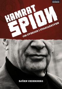 Kamrat, spion - Om Sverige i Stasiarkiven (e-bo