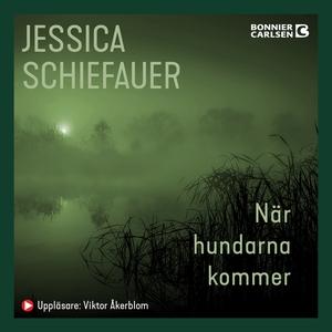 När hundarna kommer (ljudbok) av Jessica Schief