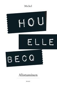 Alistuminen (e-bok) av Michel Houellebecq