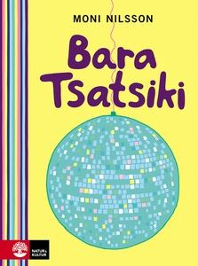 Bara Tsatsiki (e-bok) av Moni Nilsson